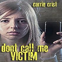 DON'T CALL ME VICTIM