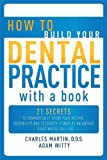 How to Build Your Dental Practice with a Book, Charles Martin and Adam Witty, 1599321467