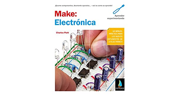 Make: Electrónica (Spanish Edition), Charles Platt, eBook ...