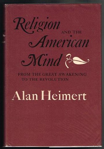 Religion and the American Mind: From the Great Awakening to the Revolution