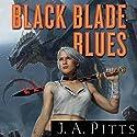 Black Blade Blues Hörbuch von J.A. Pitts Gesprochen von: Erin Bennett