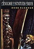 L' Enigme des Statues de Bois, Donn Kushner, 1550373463
