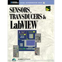 Sensors, Transducers and LabVIEW: An Application Approach To Virtual Instrumentation