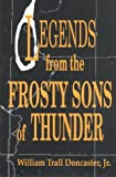Front cover for the book Legends from the frosty sons of thunder by William Trall Doncaster