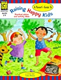 Parent's Guide to Raising Happy Kids, Evelyn Petersen, 1552541665