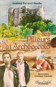 Des Pilleurs à l'Archéo-colo par Corinne Ferrand-Moulin