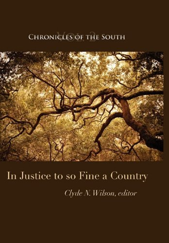 Chronicles of the South: In Justice to So Fine a Country by Clyde N. Wilson - Rockford Shopping Mall