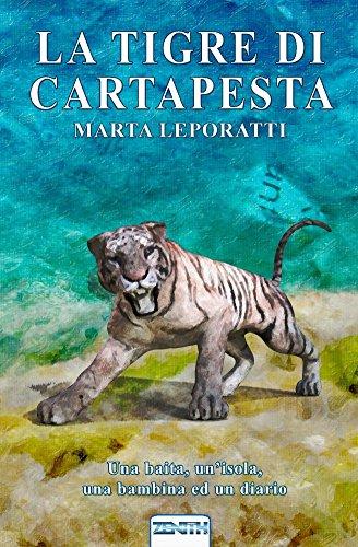 la-tigre-di-cartapesta-una-baita-unisola-una-bambina-ed-un-diario-italian-edition
