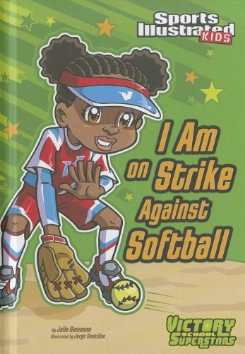I Am on Strike Against Softball (Sports Illustrated Kids Victory School Superstars) by Stone Arch Books