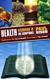 Health According to the Scriptures, Paul Nison, 096752864X