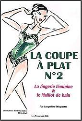La coupe à plat, numéro 2. Lingerie féminine et maillot de bain