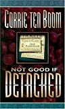 Not Good If Detached, Corrie ten Boom, 0875080227