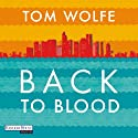 Back to Blood Audiobook by Tom Wolfe Narrated by Frank Arnold