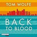 Back to Blood Hörbuch von Tom Wolfe Gesprochen von: Frank Arnold