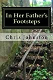In Her Father's Footsteps: With the 90th - Normandy to the Moselle, 1944