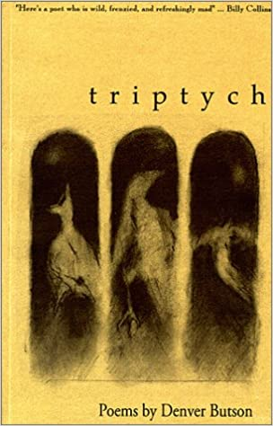 triptych: Poems by Denver Butson