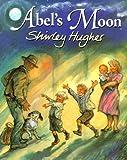 Abel's Moon, Shirley Hughes and Dorling Kindersley Publishing Staff, 0789446014