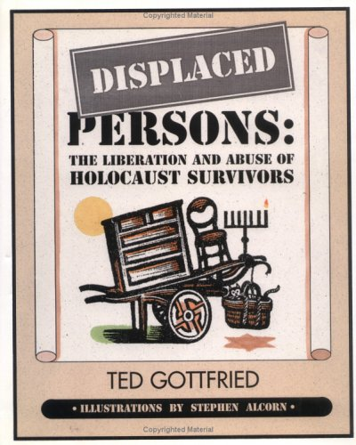 Displaced Persons: The Liberation and Abuse of Holocaust Survivors by 21st Century