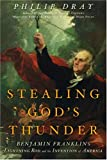 Stealing God's Thunder, Philip Dray, 140006032X