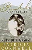 Ruth, A Portrait, Patricia Cornwell, 0385488793