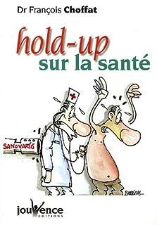 Hold-up sur la santé, Choffat, François