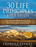 img - for 30 Life Principles Bible Study: An Action Plan for Living the Principles Each Day book / textbook / text book