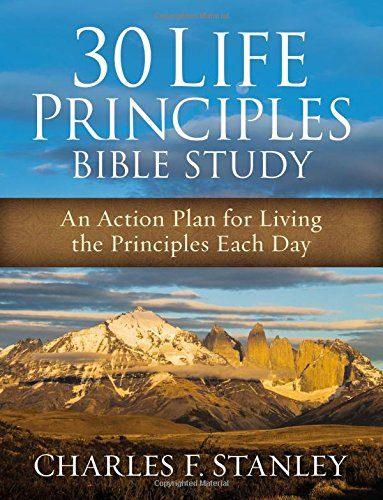 30-Life-Principles-Bible-Study-An-Action-Plan-for-Living-the-Principles-Each-Day