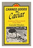 Canned Goods As Caviar, Gerald Weales, 0226876640