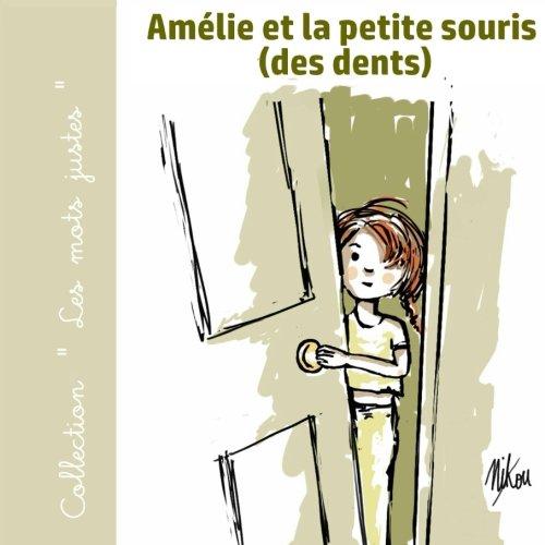 (Amélie et la petite souris (des dents) (Collection