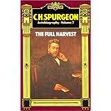 C. H. Spurgeon Autobiography, Volume 2: The Full Harvest 1860-1892