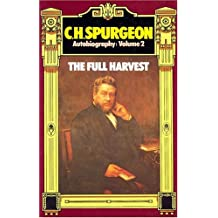 C. H. Spurgeon Autobiography, Volume 2: The Full Harvest 1860-1892