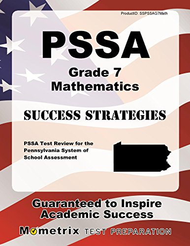 PSSA Grade 7 Mathematics Success Strategies Study Guide: PSSA Test Review for the Pennsylvania System of School Assessment