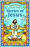 Stories of Jesus (Little Books)