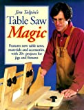 Jim Tolpin's Table Saw Magic, Jim Tolpin, 1558705120