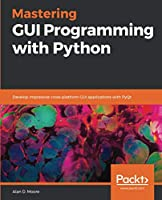 Mastering GUI Programming with Python Front Cover