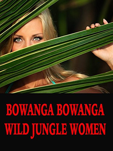 Bowanga Bowanga Wild Jungle Women