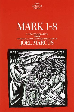 Mark 1-8: A New Translation with Introduction and Commentary (Anchor Bible)