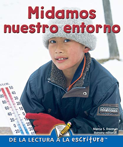 Midamos nuestro entorno / Measuring Our World (Readers For Fluent Writers) por Jennifer Gillis