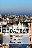 Budapest: Hungary : Travel Journal (Volume 1)