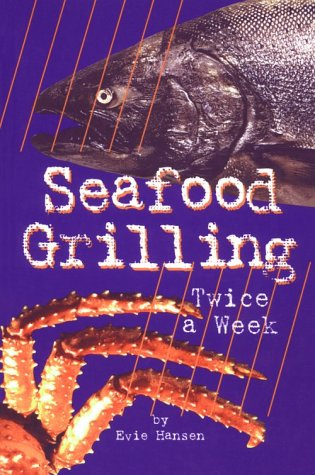 Download Seafood Grilling Twice a Week pdf epub