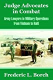 Book cover for Judge Advocates in Combat: Army Lawyers in Military Operations from Vietnam to Haiti