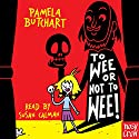 To Wee or Not to Wee: Baby Aliens, Book 5 Audiobook by Pamela Butchart Narrated by Susan Calman