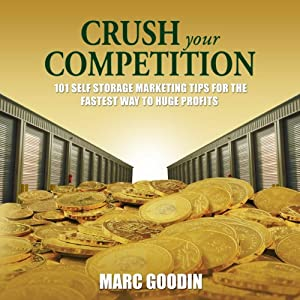 Amazon Com Crush Your Competition 101 Self Storage