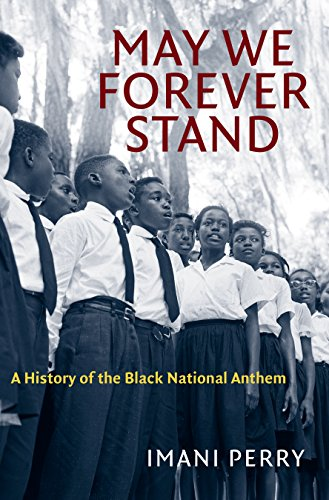 Anthems Music - May We Forever Stand: A History of the Black National Anthem (The John Hope Franklin Series in African American History and Culture)