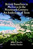 img - for British Travellers in Mallorca in the Nineteenth Century: An Anthology of Texts book / textbook / text book