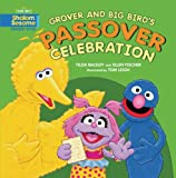 Grover and Big Bird's Passover Celebration, Tilda Balsley and Ellen Fischer, 0761384928