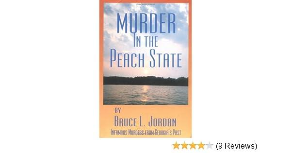 Murder in the Peach State: Bruce L  Jordan: 9780966076837: Amazon