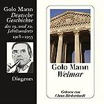 Weimar. Deutsche Geschichte des 19. und 20. Jahrhunderts (Teil 6) | Golo Mann