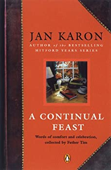 A Continual Feast: Words of Comfort and Celebration, Collected by Father Tim 0739455044 Book Cover