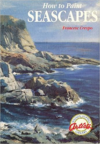 How To Paint Seascapes (Watson-Guptill Artist's Library)